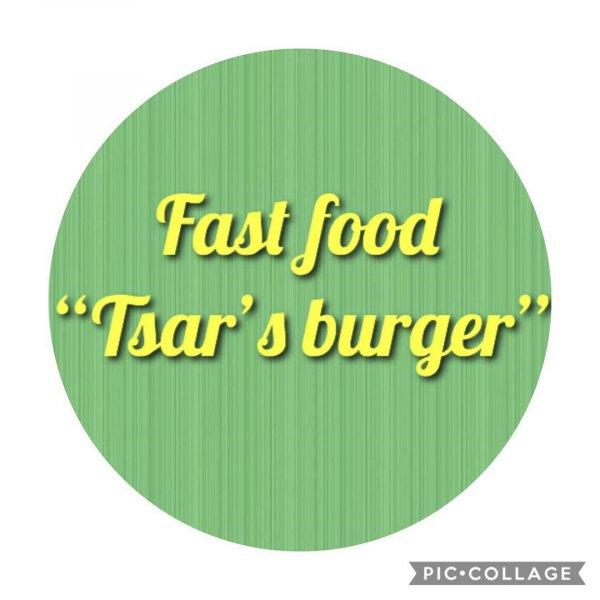 Tsar's Burger Fast Food