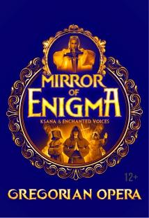 «MIRROR OF ENIGMA» GREGORIAN OPERA. KSANA & ENCHANTED VOICES